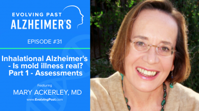 Dr Mary Ackerley podcast Inhalational Alzheimer's on Evolving Past Alzheimers